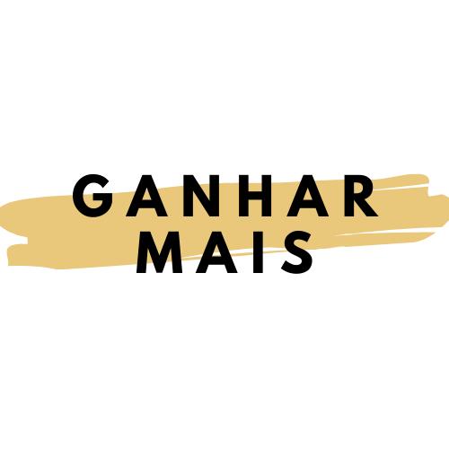 GANHAR MAIS